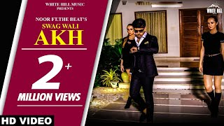 Swag Wali Akh Full Song Noor Ft The Beat Arjit New Punjabi Song 2018 White Hill Music