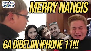 MERRY NANGIS GA DIBELIIN IPHONE 11 PRO !!! PAKE YANG LAMA AJA!! #RANSTHEWORLD