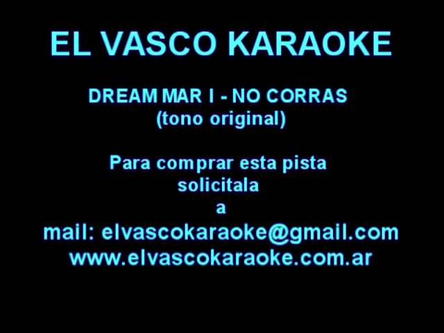 DREAM MAR I - NO CORRAS - DEMO KARAOKE Videos De Viajes