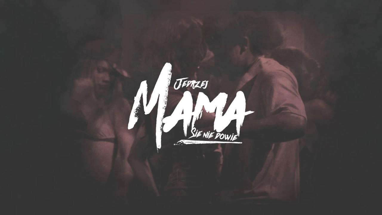 Jędrzej – Mama Się Nie Dowie