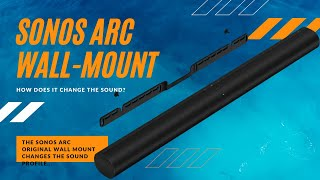 How the Sonos Arc Wall Mount changes the sound of your soundbar