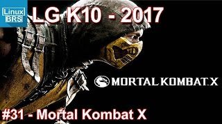 Gameplay Android - Mortal Kombat X - LG K10 2017