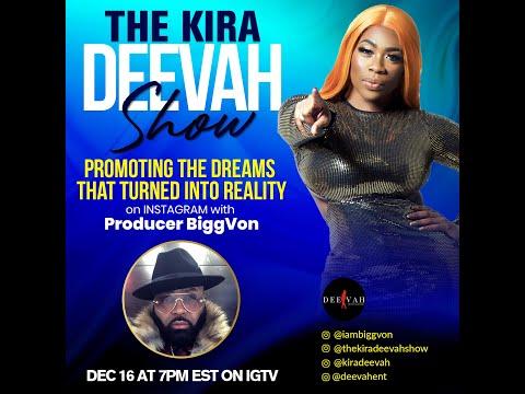 The Kira Deevah Show | Bigg Von