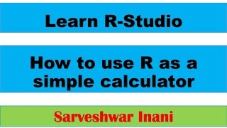 How to use R as a simple calculator