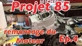 PROJET 85 #4 : AVOIR UNE 85 (neuve) PAS CHER / REMONTAGE DU MOTEUR DE LA 85cc