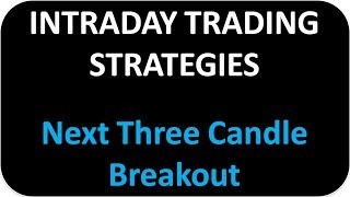 Next Three Candle Breakout (INTRADAY TRADING STRATEGY IN HINDI)