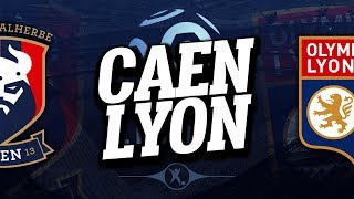 🔴 DIRECT / LIVE : CAEN - LYON // Club House