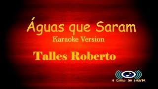 águas que saram Talles Roberto karaoke Version