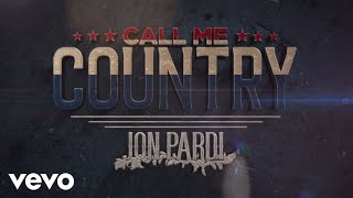 Gambar cover Jon Pardi - Call Me Country (Audio)