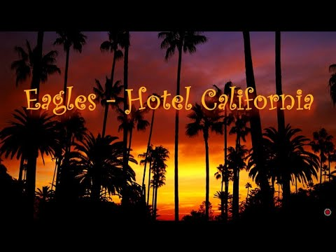 Hotel California Of Eagles Hotel California Lyrics Youtube