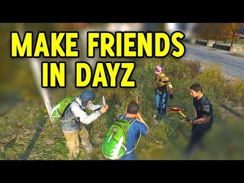 How To Make Friends In DayZ Standalone! (Amazing DayZ Story)