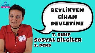 Beylikten Cihan Devletine | 7. Sınıf Sosyal Bilgiler Konu Anlatımları #7ssyl