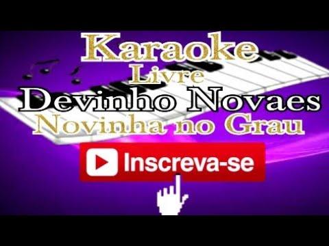 Karaoke Devinho Novaes Novinha no Grau
