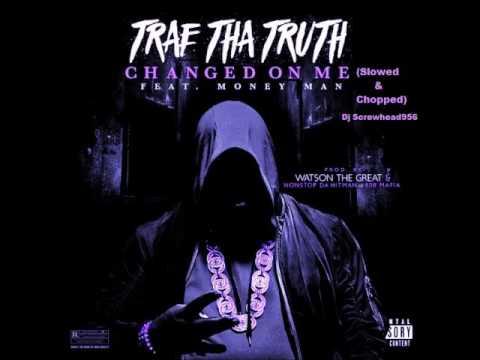 Trae Tha Truth ft. Money Man - Changed On Me (Slowed & Chopped) Dj Screwhead956