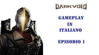 Dark Void - Episodio 1 - Gameplay ITA - PC