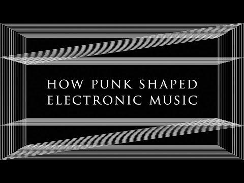How punk shaped electronic music | Resident Advisor