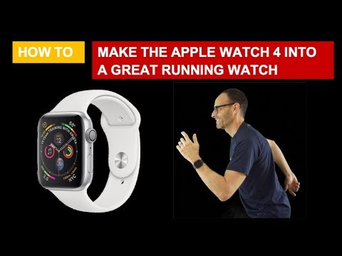 HOW TO: MAKE THE APPLE WATCH 4 INTO A GREAT RUNNING WATCH