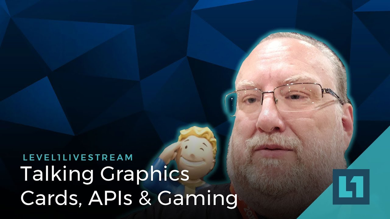LIVE: Level1Techs with Sapphire Ed, Talking Graphics Cards, APIs and Gaming
