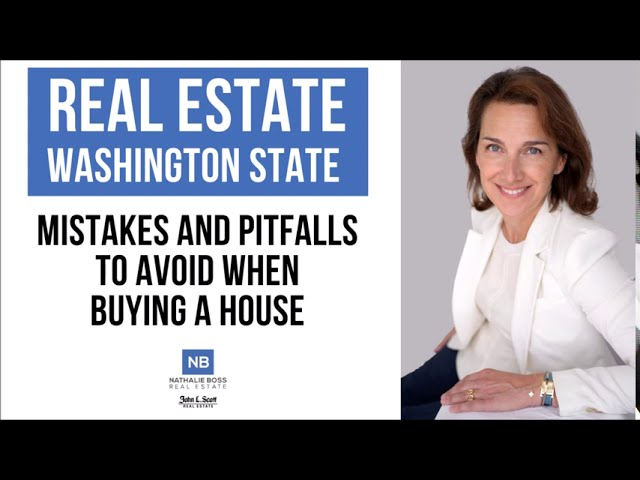 Mistakes and pitfalls to avoid when buying real estate in Washington State [Sept. 2020]