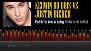 Kerwin Du Bois vs Justin Bieber - What Do You Mean No Apology (Jester Remix Bootleg) [Soca 2015]
