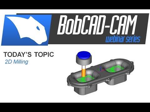 2D Milling - BobCAD-CAM Webinar Series