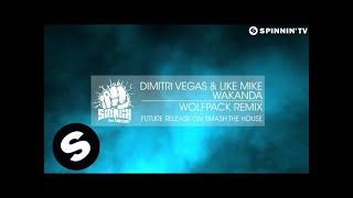 Dimitri Vegas & Like Mike - Wakanda (Wolfpack Remix) [OUT NOW]