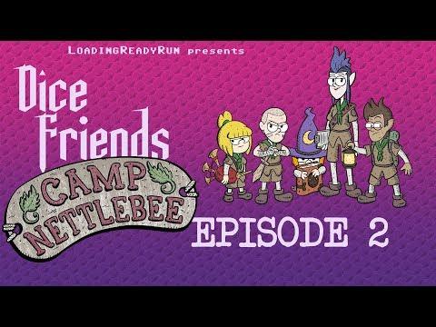 Dice Friends —  Camp Nettlebee Ep2