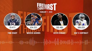 Tom Brady, Marcus Morris, Kevin Durant, Dak's contract (2.07.20) | FIRST THINGS FIRST Audio Podcast