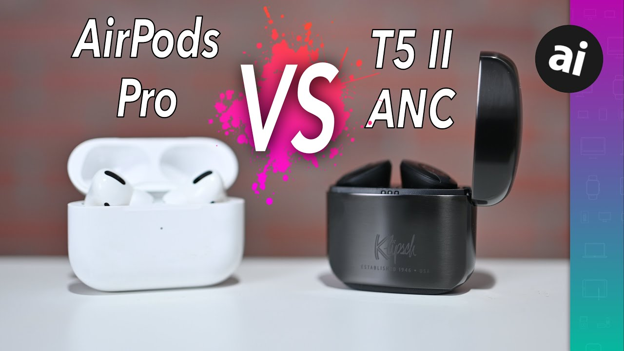 Compared: Klipsch T5 II ANC versus AirPods Pro