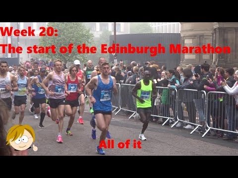 Week 20: Edinburgh  Marathon the full start (from start to sweep car)