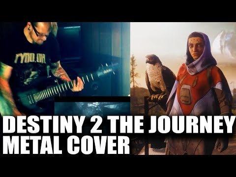 Destiny 2 The Journey Metal Cover - Destiny 2 OST Cover