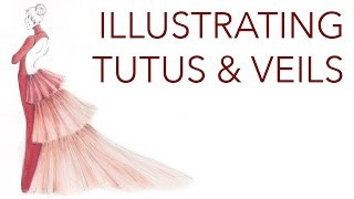 Fashion Illustration Tutorial: Tutus, Veils, Crinolines