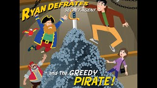 Ryan Defrates: Secret Agent | Season 1 | Episode 4 | The Greedy Pirate | Chris Burnett