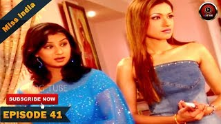 MISS INDIA TV SERIAL EPISODE 41 | SHILPA SHINDE | PAKHI HEGDE | DD National