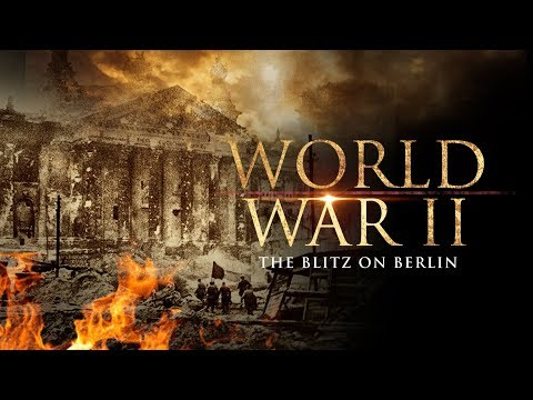 The Second World War: The Blitz on Berlin