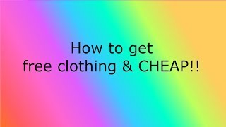 How to get CHEAP clothing on ROBLOX (5 robux)