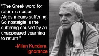 Nostalgia -Milan Kundera, Ignorance