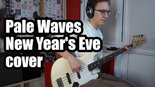 Pale Waves New Year 39 s Eve bass cover