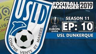FOOTBALL MANAGER 2019: USL Dunkerque | Season 11 Episode 10 | 'Strikerless'