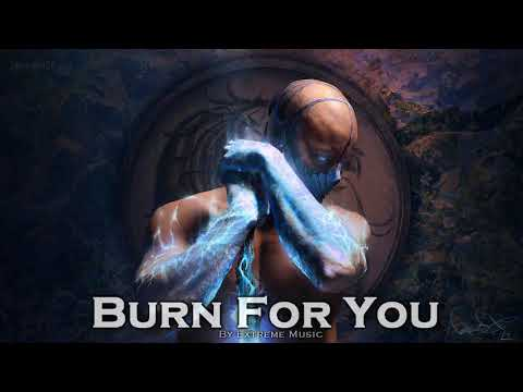 EPIC POP | ''Burn For You'' by Extreme Music