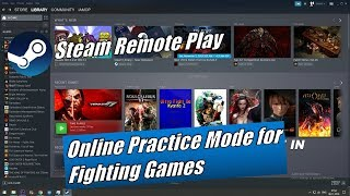 How to use Online Practice Mode with Friends using Steam Remote Play (beta)