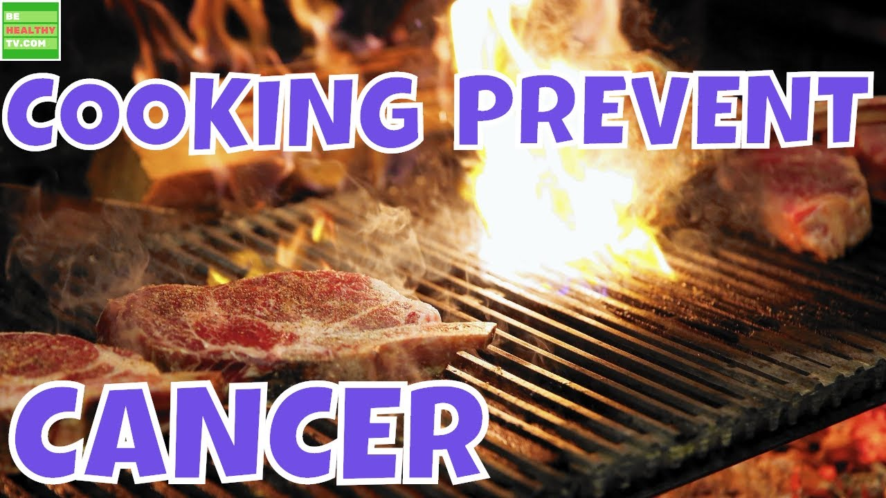 Best Cooking Methods for Cancer Prevention