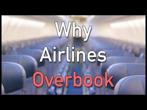 Why Airlines Sell More Seats Than They Have