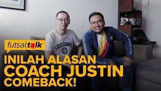 Ini Alasan Coach Justin Turun Gunung! - Futsal Talk (Part 1)