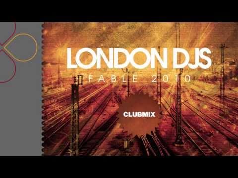 London DJs - Fable 2010 (club mix)