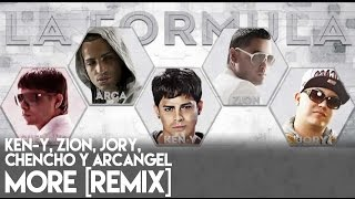 Zion, Ken-Y, Chencho, Arcangel - More [Remix] (Feat. Jory) [La Formula] [Official Audio]