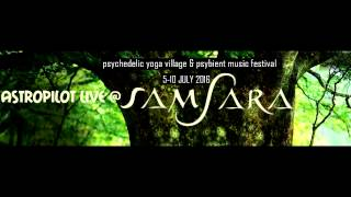 AstroPilot - Live at Samsara Festival 2015 (Psybient / Ambient / Deep Trance / Psychill Mix)