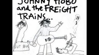 Watch Johnny Hobo  The Freight Trains Sellout Song video