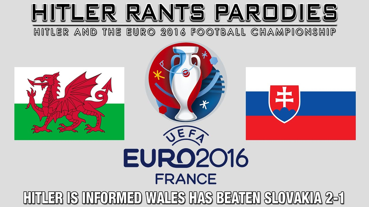 Hitler is informed Wales has beaten Slovakia 2-1