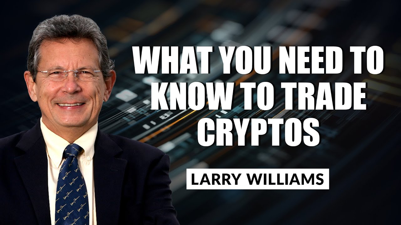 What You Need To Know To Trade Cryptos   Larry Williams Special (09.22.21)